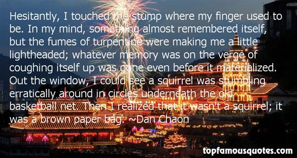 Dan Chaon Quotes