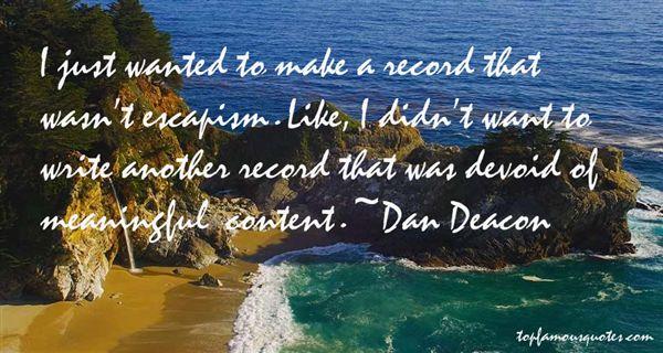 Dan Deacon Quotes