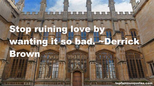 Derrick Brown Quotes