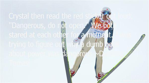 Dominic Tomasi Quotes