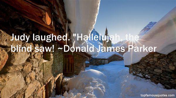 Donald James Parker Quotes