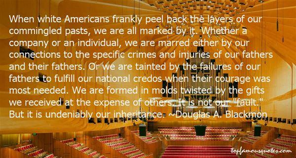 Douglas A. Blackmon Quotes