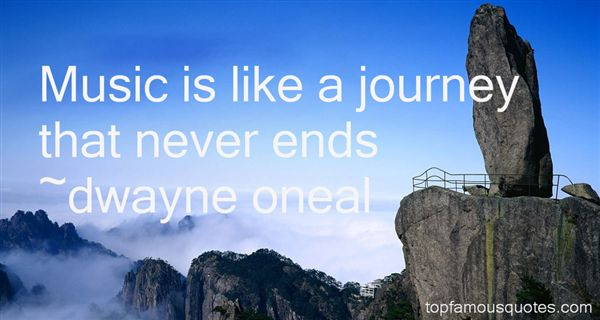 Dwayne Oneal Quotes