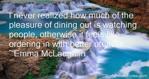 Emma McLaughlin Quotes