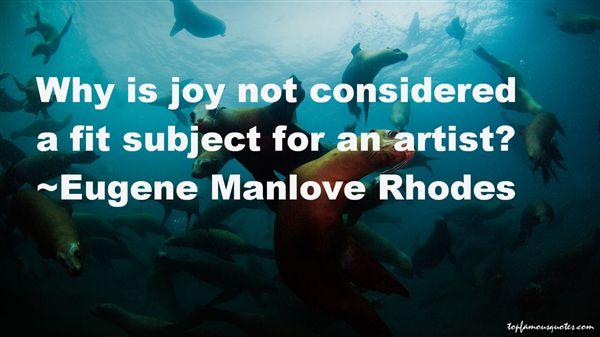 Eugene Manlove Rhodes Quotes