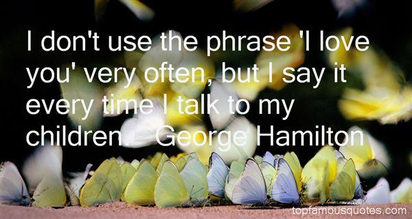 George Hamilton Quotes