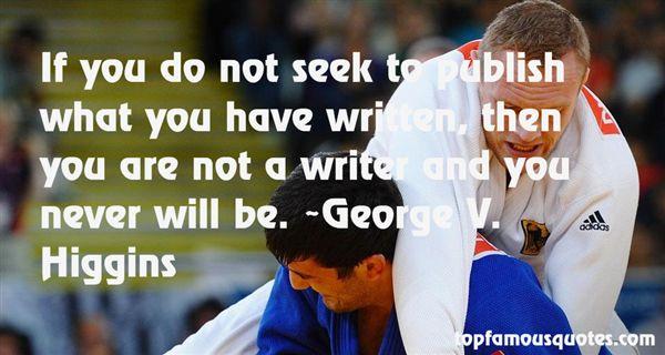 George V. Higgins Quotes