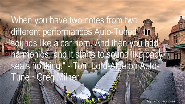 Greg Milner Quotes