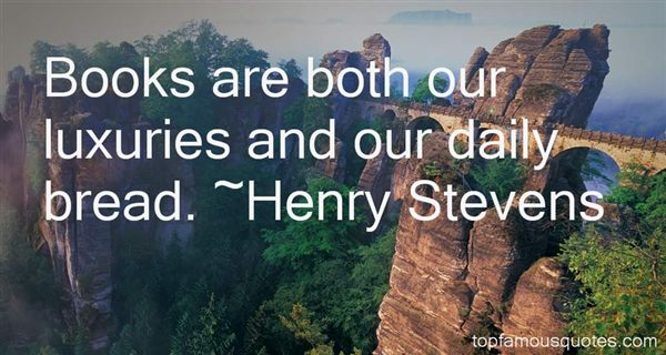 Henry Stevens Quotes