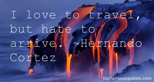 Hernando Cortez Quotes