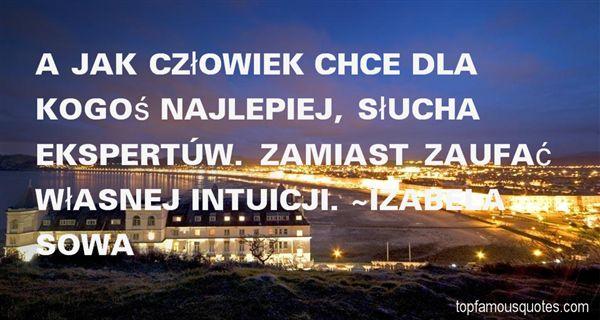 Izabela Sowa Quotes
