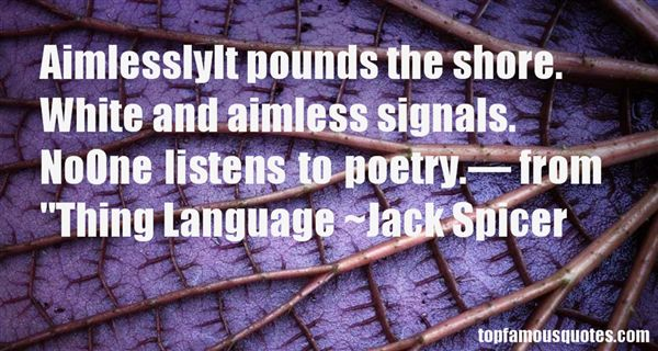 Jack Spicer Quotes