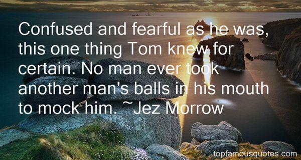 Jez Morrow Quotes