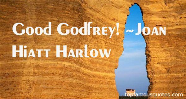 Joan Hiatt Harlow Quotes