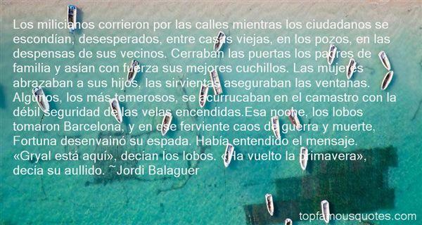 Jordi Balaguer Quotes