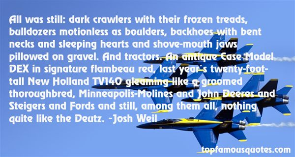 Josh Weil Quotes