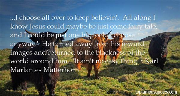 Karl Marlantes Matterhorn Quotes