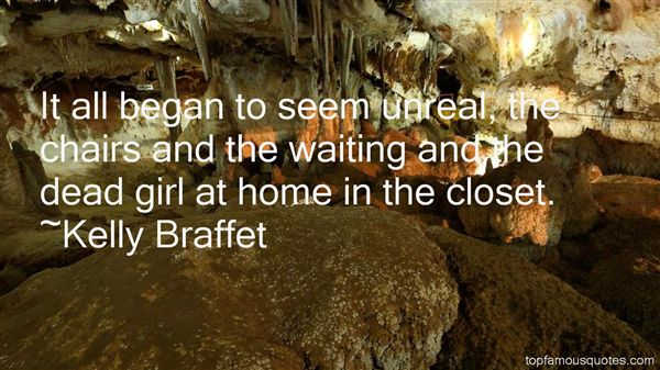 Kelly Braffet Quotes