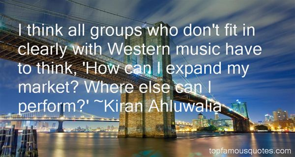 Kiran Ahluwalia Quotes