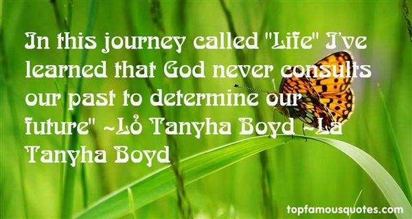 La Tanyha Boyd Quotes