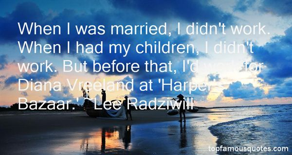 Lee Radziwill Quotes