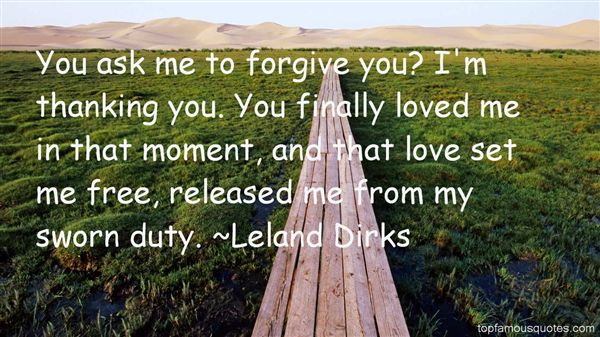 Leland Dirks Quotes