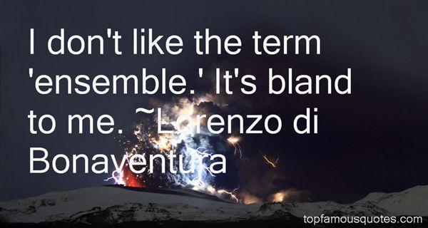Lorenzo Di Bonaventura Quotes