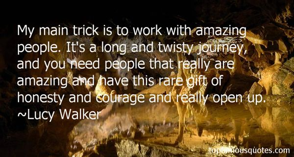 Lucy Walker Quotes