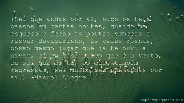 Manuel Alegre Quotes