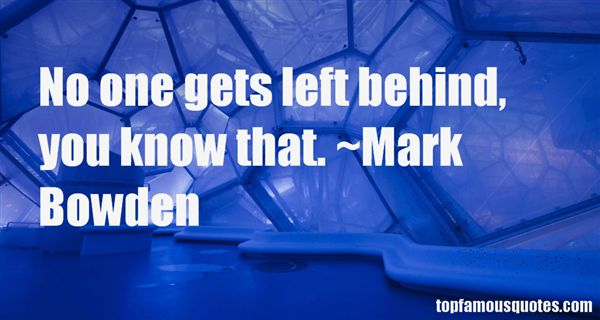 Mark Bowden Quotes