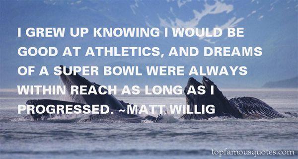 Matt Willig Quotes