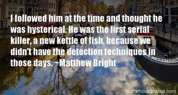 Matthew Bright Quotes