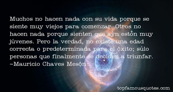 Mauricio Chaves Mesén Quotes