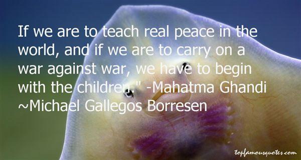 Michael Gallegos Borresen Quotes