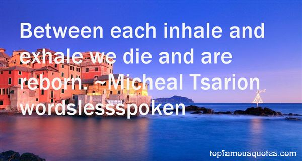 Micheal Tsarion Wordslessspoken Quotes