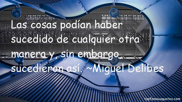 Miguel Delibes Quotes