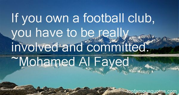 Mohamed Al Fayed Quotes
