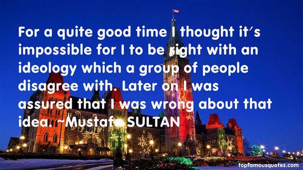Mustafa SULTAN Quotes