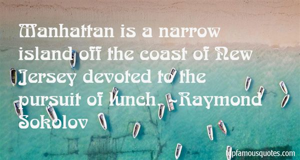 Raymond Sokolov Quotes