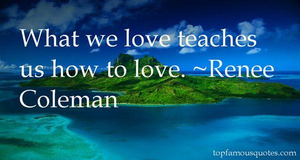 Renee Coleman Quotes
