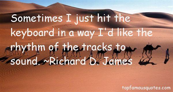 Richard D. James Quotes