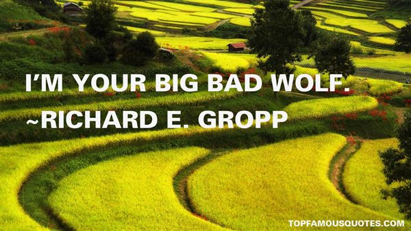 Richard E. Gropp Quotes