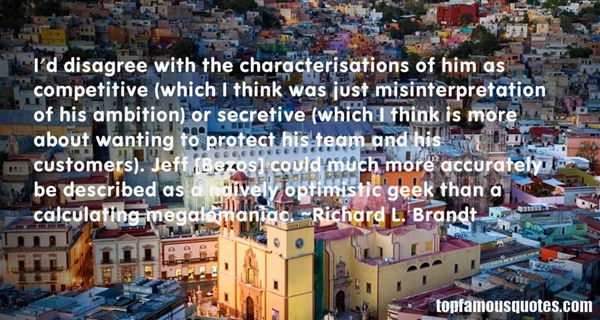Richard L. Brandt Quotes