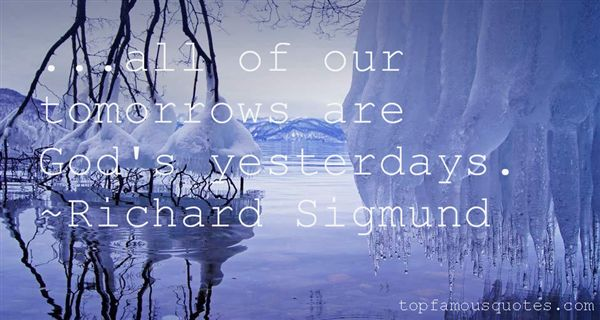 Richard Sigmund Quotes