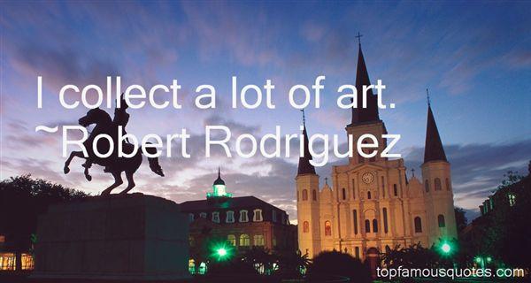 Robert Rodriguez Quotes