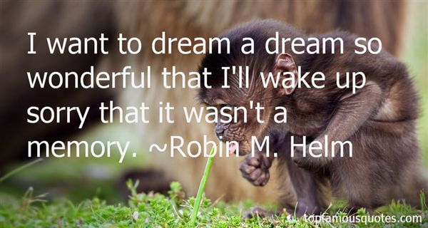 Robin M. Helm Quotes