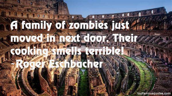 Roger Eschbacher Quotes