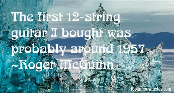 Roger McGuinn Quotes