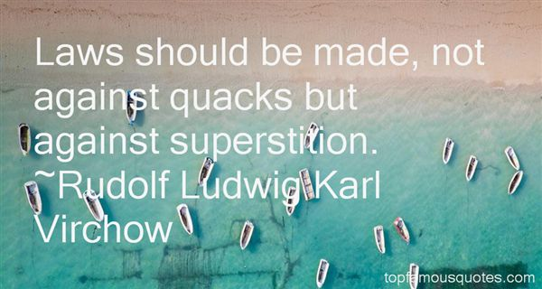 Rudolf Ludwig Karl Virchow Quotes