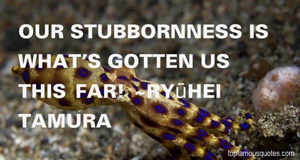 Ryūhei Tamura Quotes